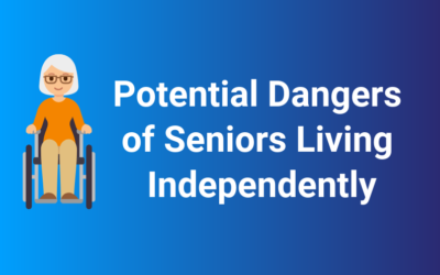 Dangers of Seniors Living Independently in Oakley, CA